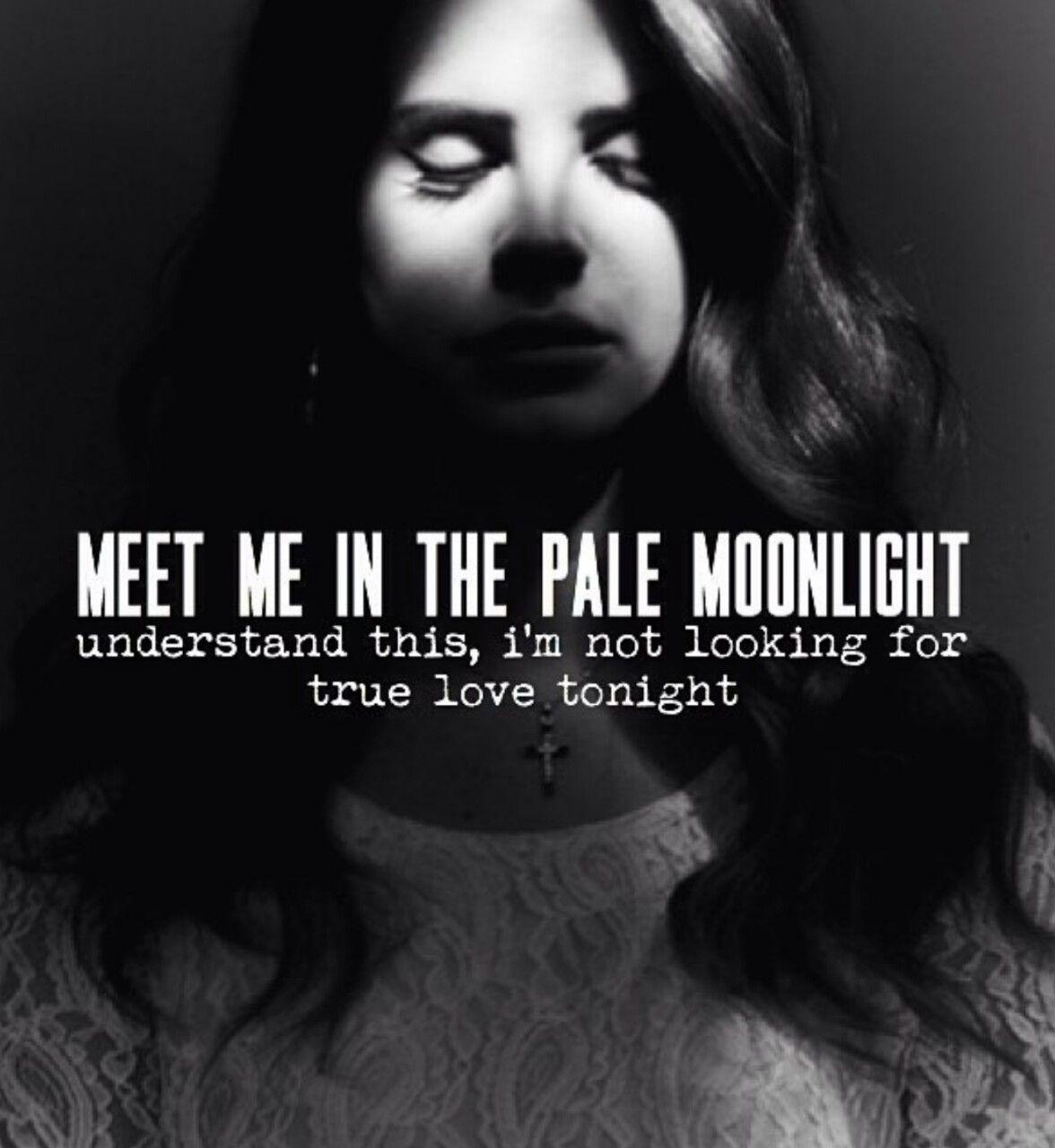 Lana Del Rey - Meet Me In The Pale Moonlight | •Lana Del ...