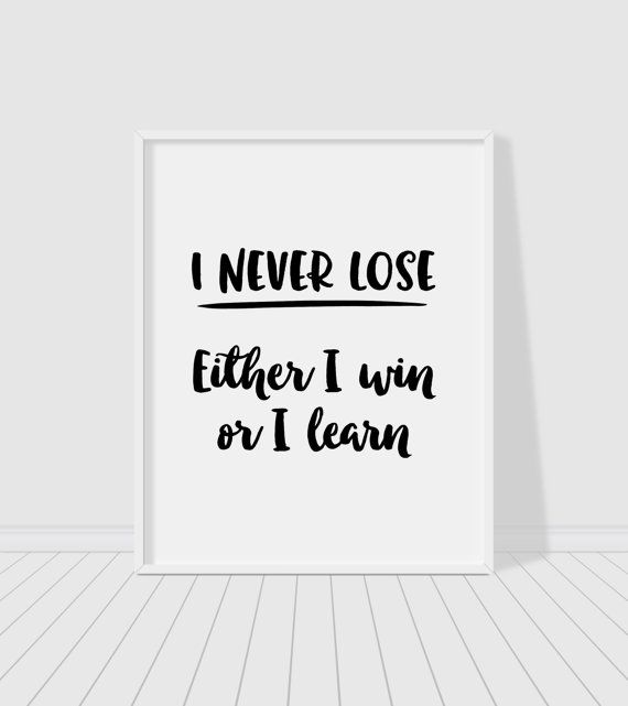 I Never Lose Either I Win or I Learn Printable Poster   Etsy