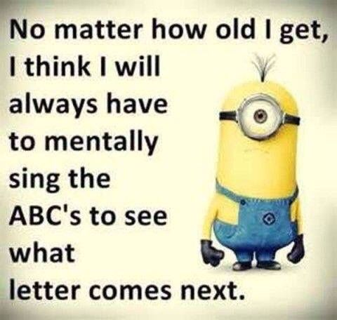 Singing The Alphabet Song Funny Minion Quotes Funny Quotes Minions Funny