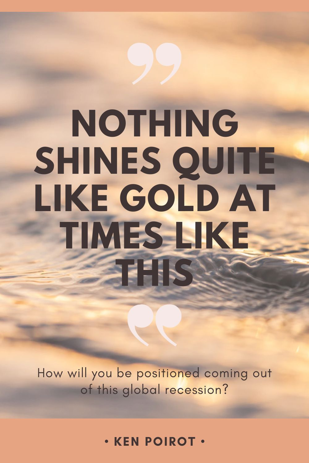 Nothing Shines Quite Like Gold At Times Like This Financial Quotes Investing Investment Tips