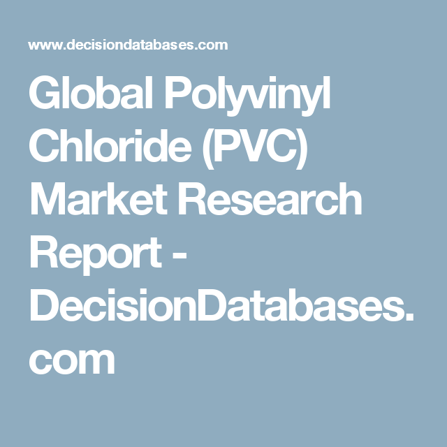 global polyvinyl chloride pvc market by The global polyvinyl chloride (pvc) market is expected to reach usd 7911 billion by 2020, according to a new study by grand view research, inc increasing.