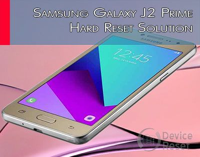 Device Reset]-How to Hard Reset Samsung Galaxy J2 Prime   Samsung galaxy,  Galaxy, Samsung