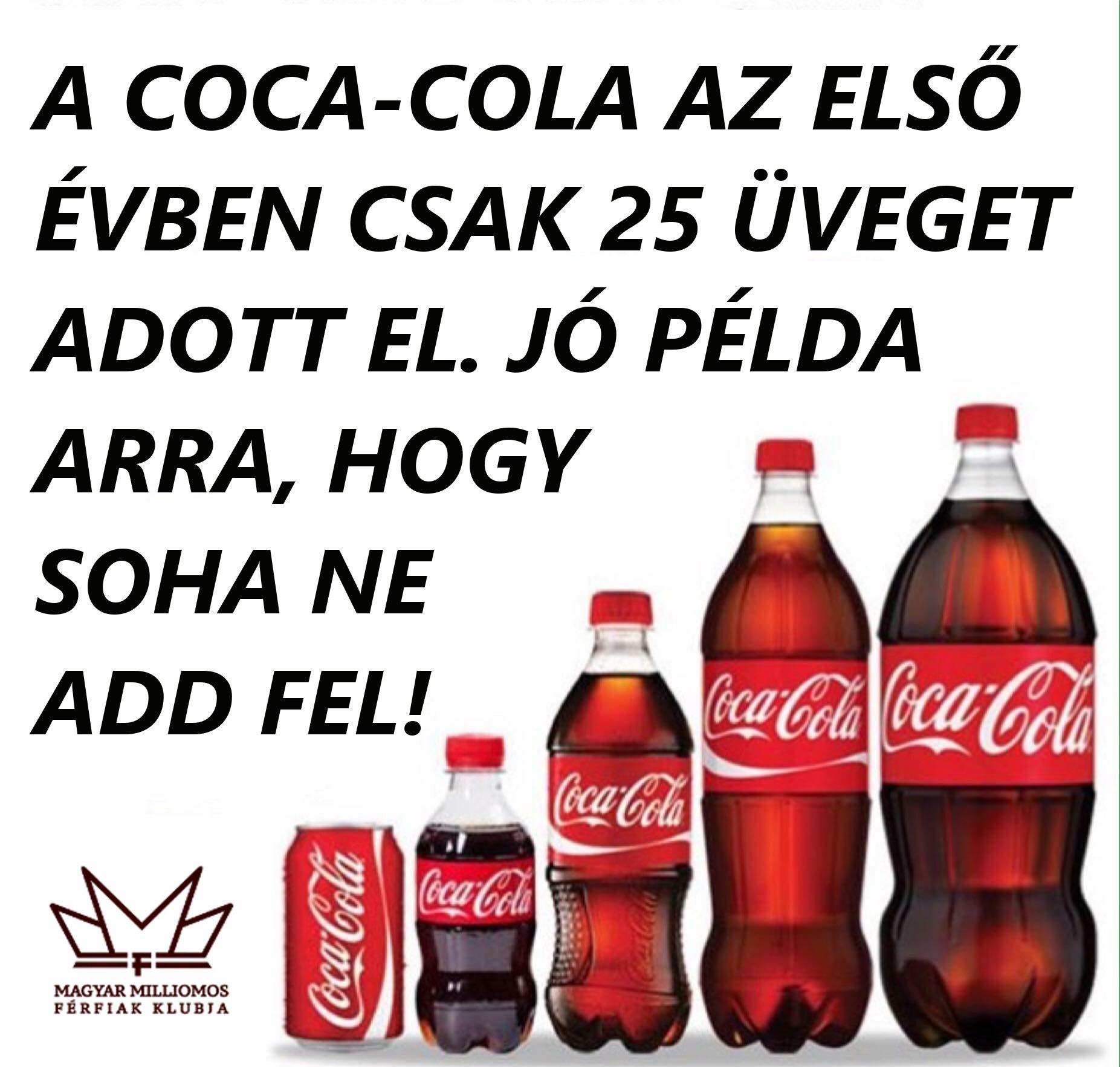 coca cola idézetek Ez egy jó példa arra, hogy soha ne add fel. | Hungarian quotes