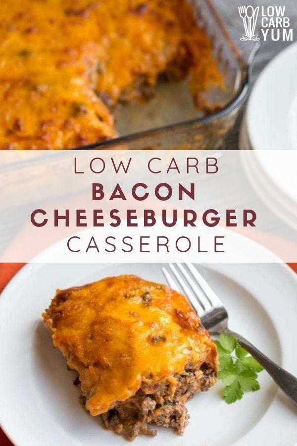 Low Carb Bacon Cheeseburger Casserole - Gluten Fre