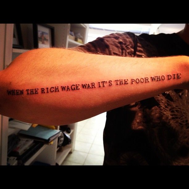 When The Rich Wage War It S The Poor Who Die Forearm Tattoo