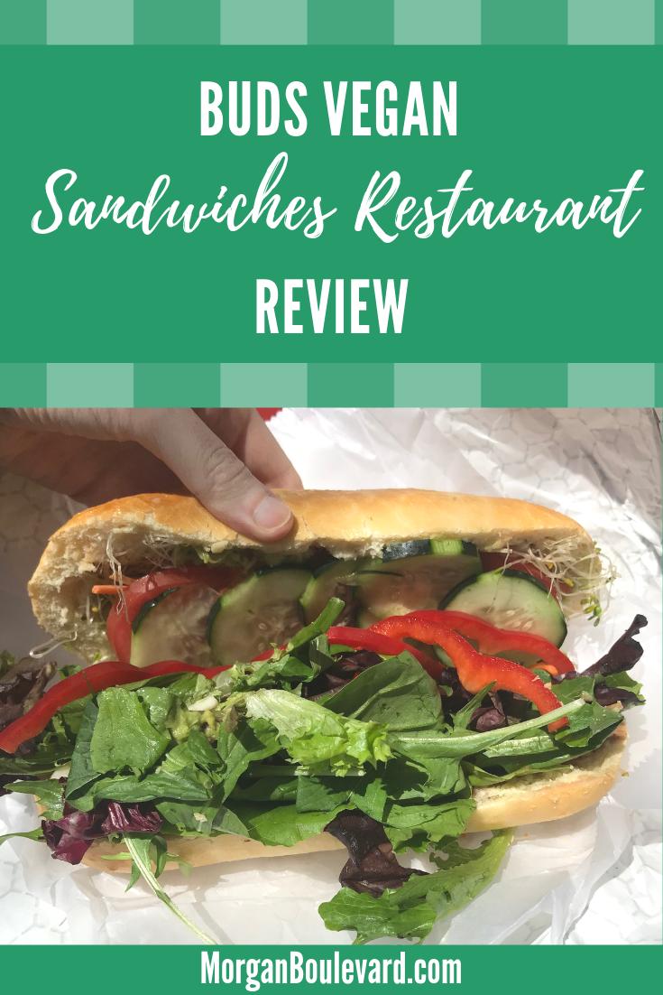 Buds Vegan Sandwiches Restaurant Review In 2020 Vegan Restaurants Sandwich Restaurant Vegan Sandwich