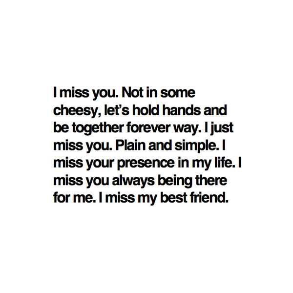 Missing Someone Miss My Best Friend Words Quotes To Live By