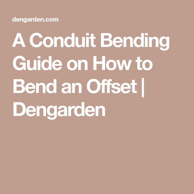 A Conduit Bending Guide On How To Bend An Offset Conduit Bending Do It Right Exterior Remodel