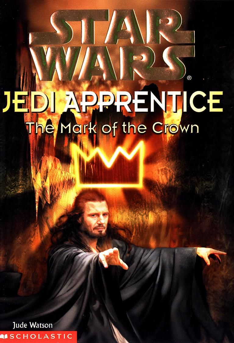 The Mark Of The Crown (star Wars: Jedi Apprentice, Book By Jude Watson