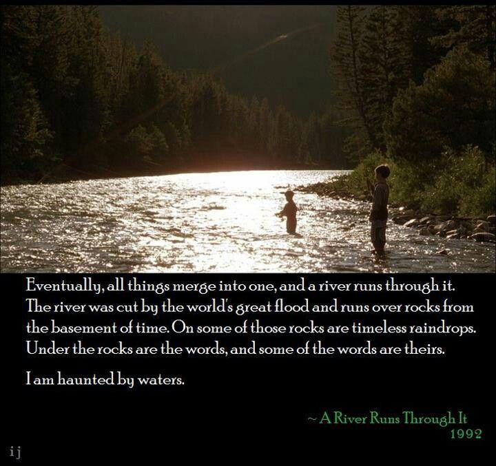 A River Runs Through It Favorite Movie Quotes Nature Quotes