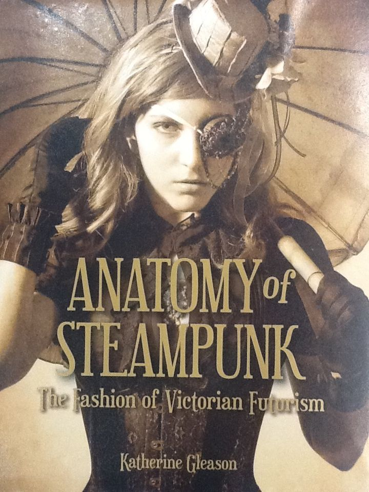 Anatomy of Steampunk / Katherine Gleason (Race Point Publishing ...