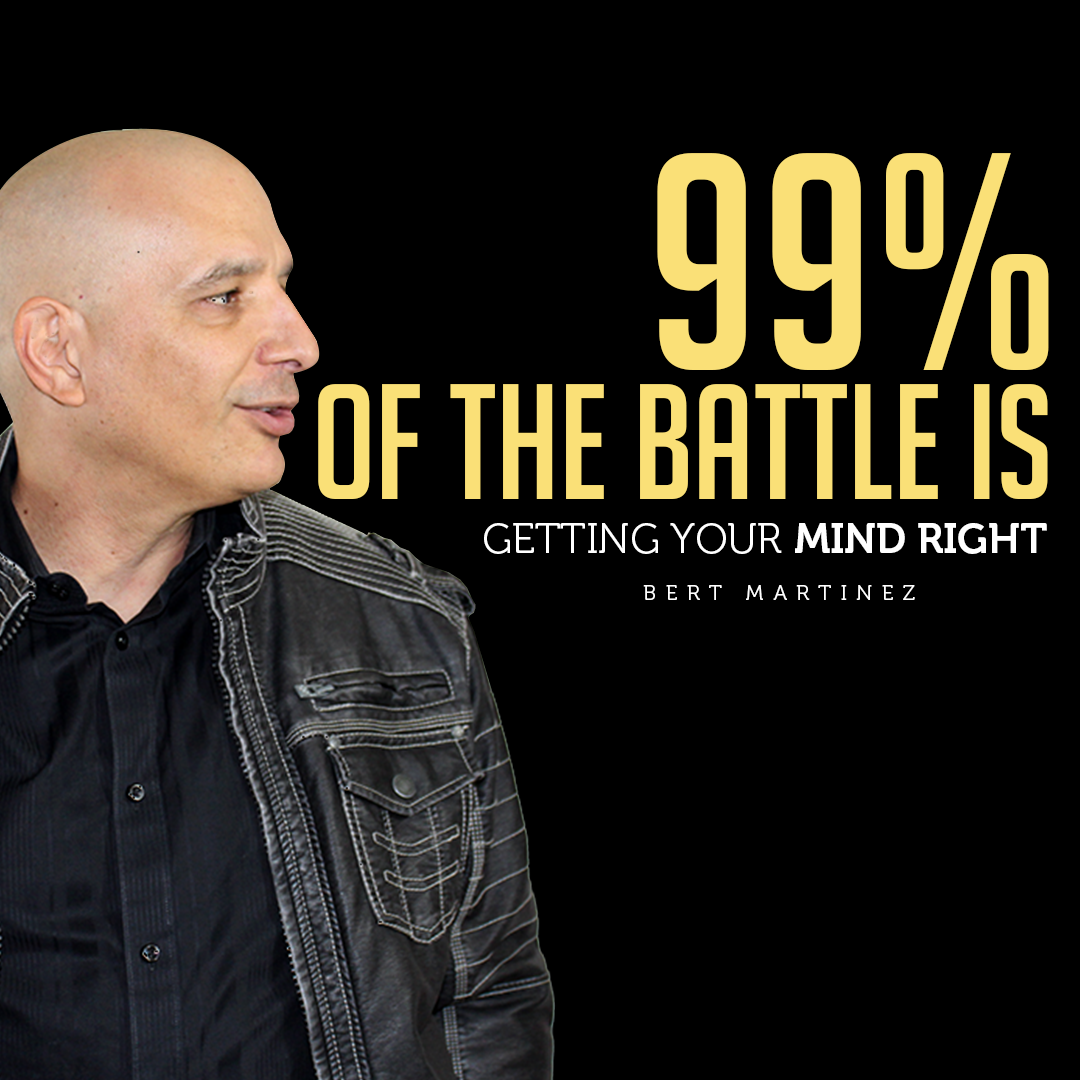 99 Of The Battle Is Getting Your Mind Right How You Feel More