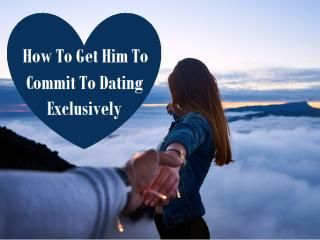Dating exclusively