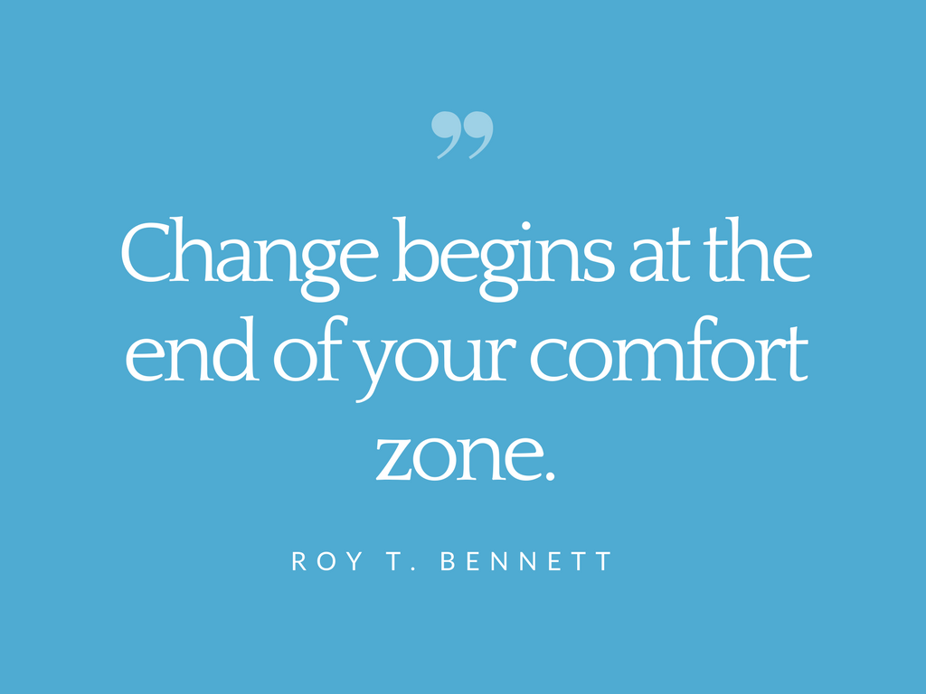 Change Begins At The End Of Your Comfort Zone Roy T Bennett Success Business Success Quotes Inspirational Quotes