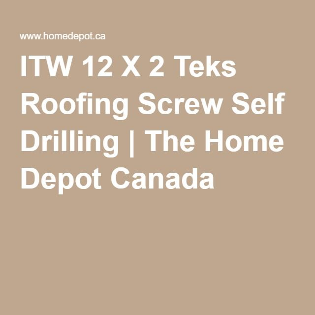 Itw 12 X 2 Teks Roofing Screw Self Drilling The Home Depot Canada Roofing Screws Roofing Home Depot Canada
