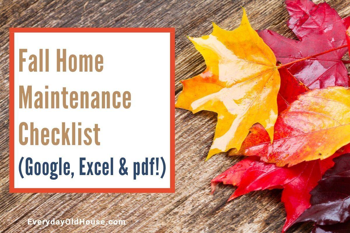 Photo of Checkliste für die Wartung des Hauses im freien Fall – Google Text & Tabellen, Excel und PDF-Formate – Everyday Old House