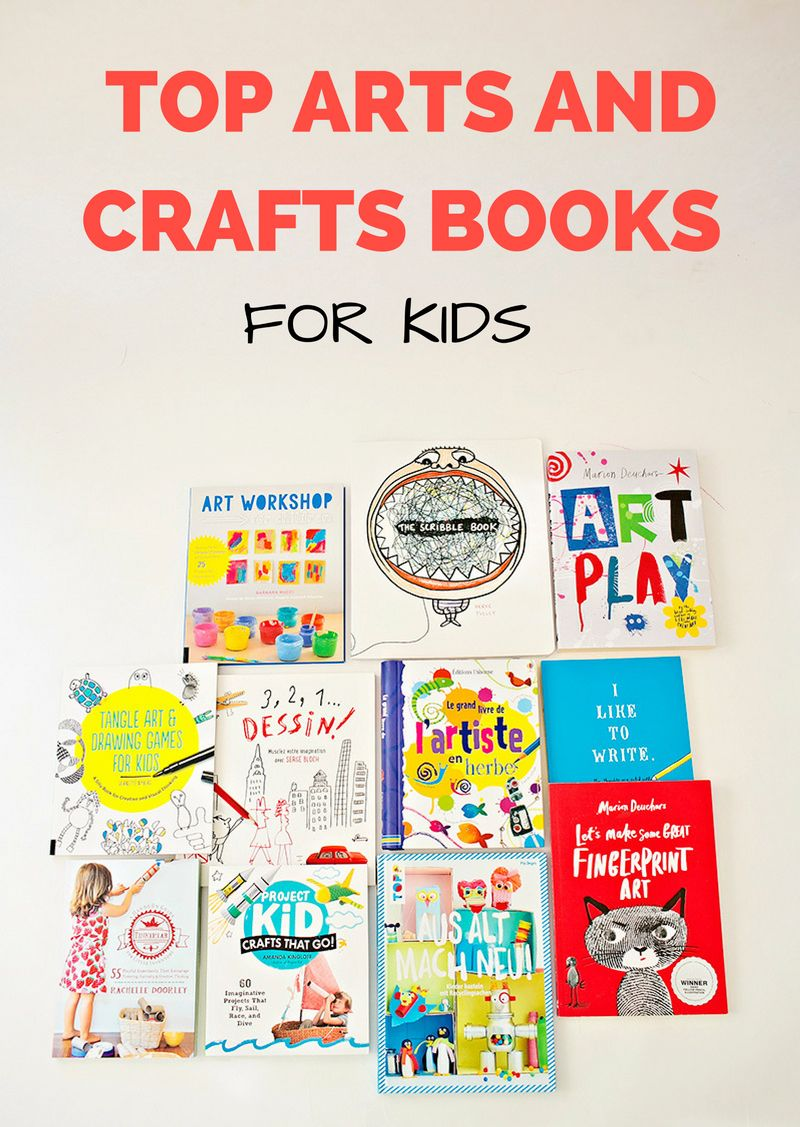 Top Arts And Crafts Books For Kids Holiday Gift Guide Book Crafts Kids Holiday Gifts Summer Crafts For Kids