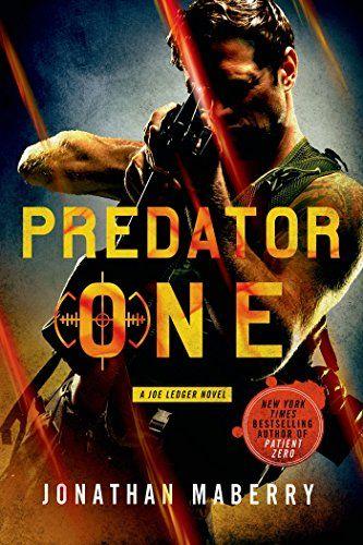 Predator One A Joe Ledger Novel By Jonathan Maberry Books To Read