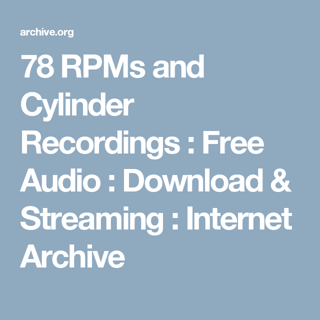 78 RPMs and Cylinder Recordings : Free Audio : Download