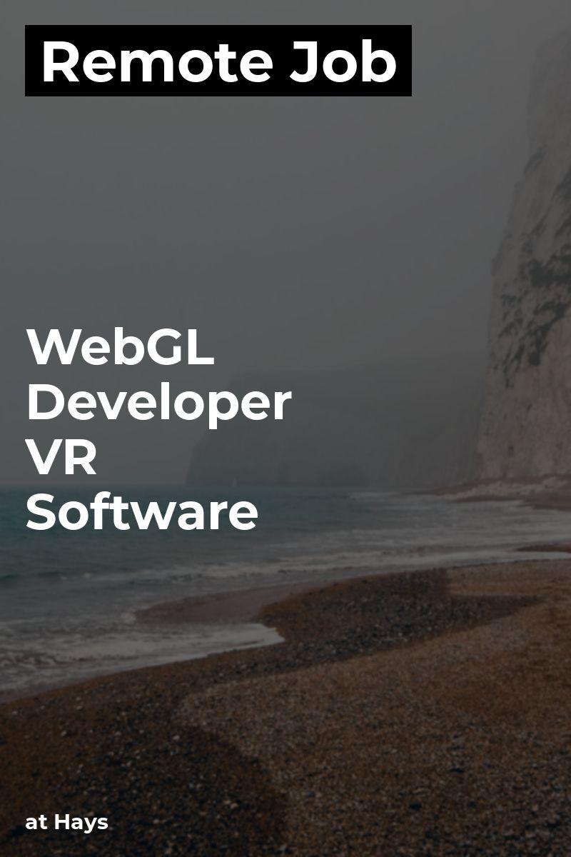Remote WebGL Developer VR Software at Hays webgl