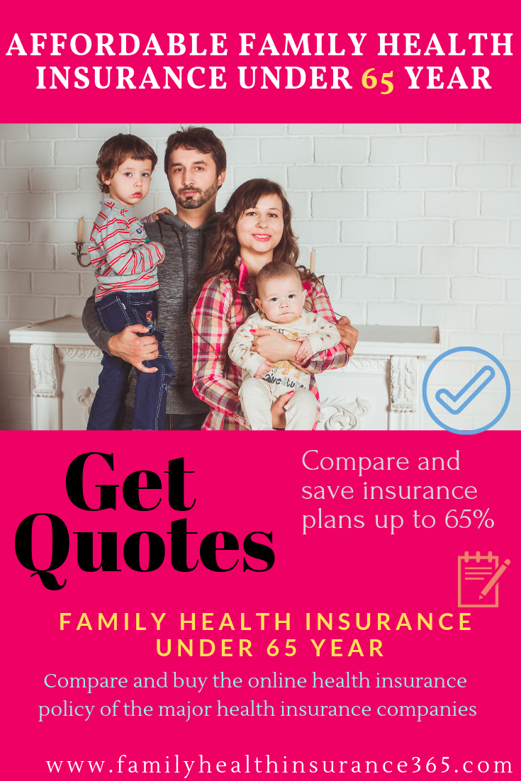 Affordable #Familyhealth #Insurance under 65 Year Select ...
