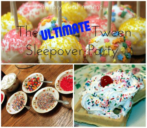 fun ideas for girls The Ultimate Tween Sleepover Party ideas