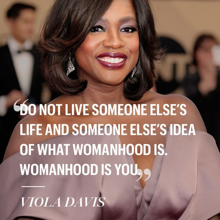 Celebrity Quotes Viola Davis Words To Live By Girlboss Quotes