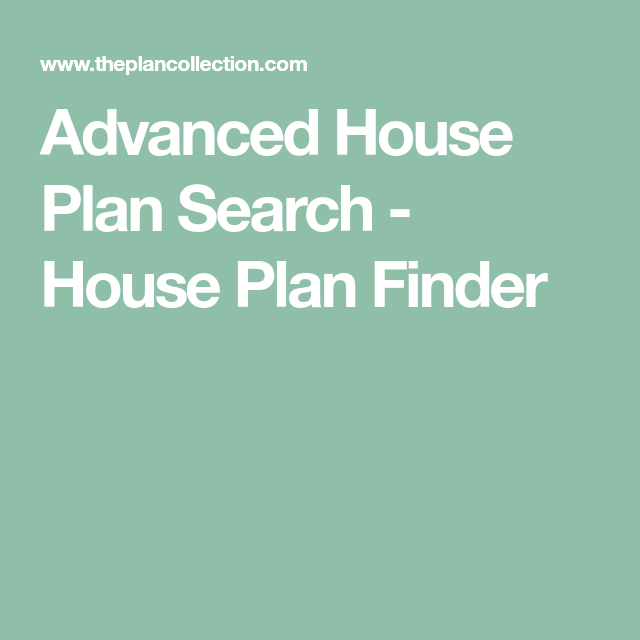 Advanced House Plan Search House Plan Finder Advanced House Plans House Plan Search House Plans