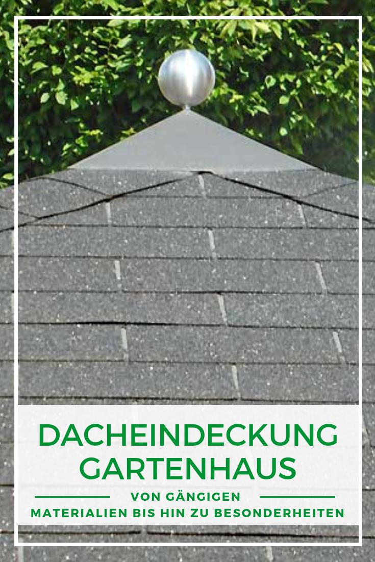 Die richtige Dacheindeckung für Ihr Gartenhaus Wir zeigen