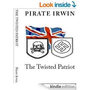 Amazon.com: The Twisted Patriot eBook: Pirate Irwin, YEHKRI.COM A.C.C., Florian Kirchner: Kindle Store