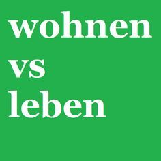 Wohnen Vs Leben Learn German Online German Language Learning German Language