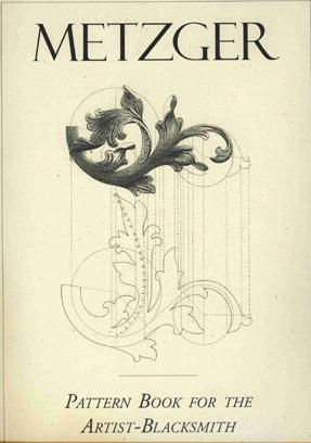 Pattern Book For The Artist Blacksmith By Max Metzger Pattern Books Blacksmithing Ornament Drawing
