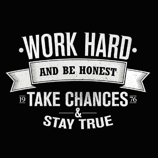 Work Hard and Be Honest Take Chanves and Stay True #inspirationalquotes #motivationmonday #quote #motivational #inspo #art #print @Motivated_Type #follow #instagood #smile