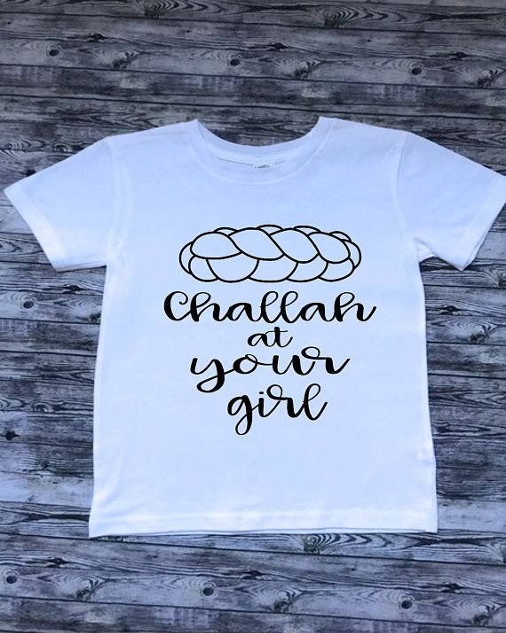91d0e9c9 Challah At Your Boy OR Girl, Graphic Tee, Funny Infant shirt ...