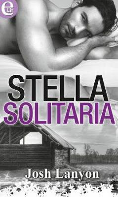 Romance and Fantasy for Cosmopolitan Girls: STELLA SOLITARIA di Josh Lanyon