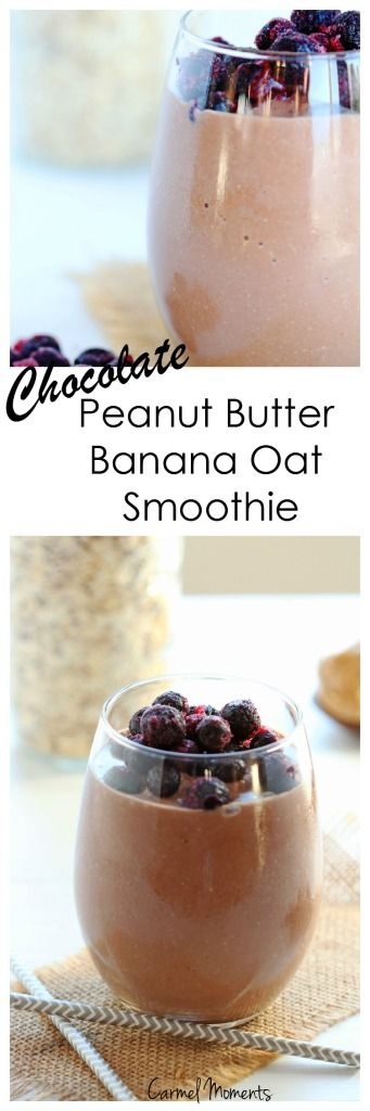 Chocolate Peanut Butter Banana Oat Smoothie | carmelmoments.com