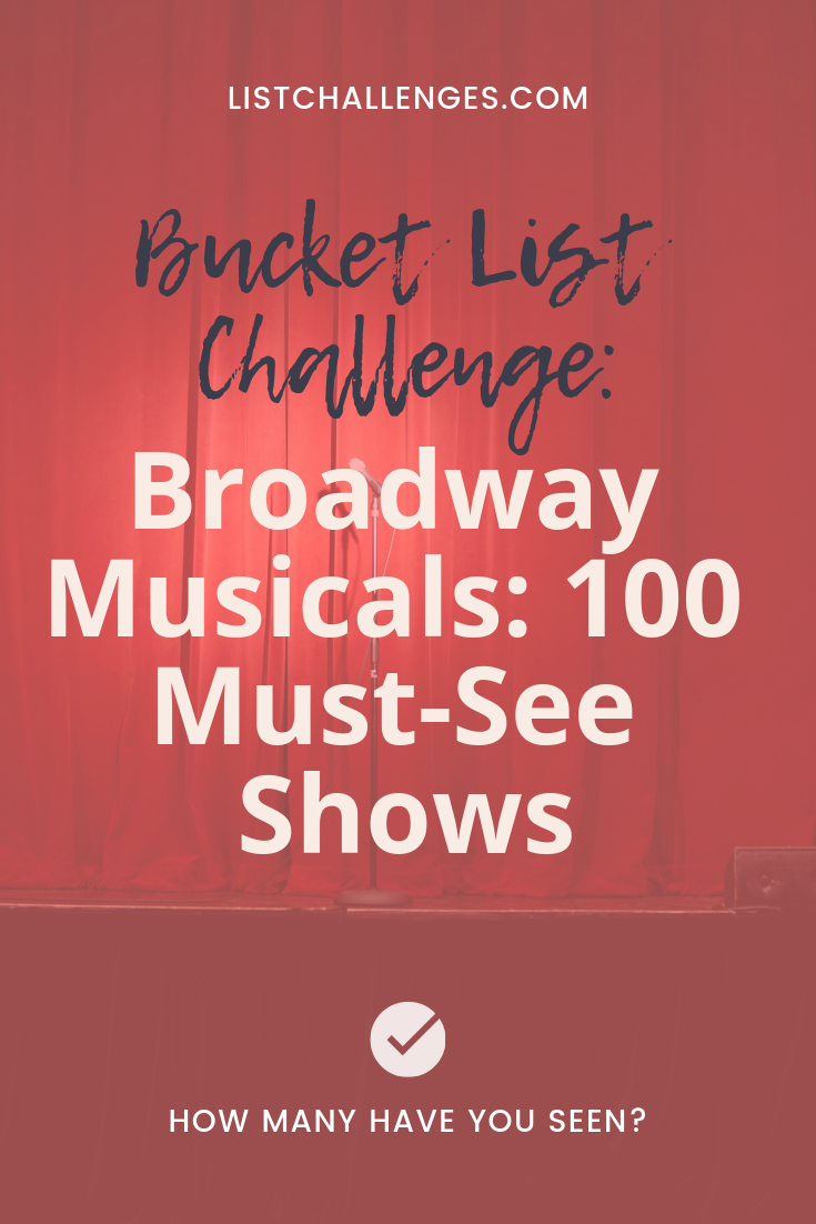Broadway Musicals 100 Must See Shows Musicals Broadway Musicals Musical Theatre Songs