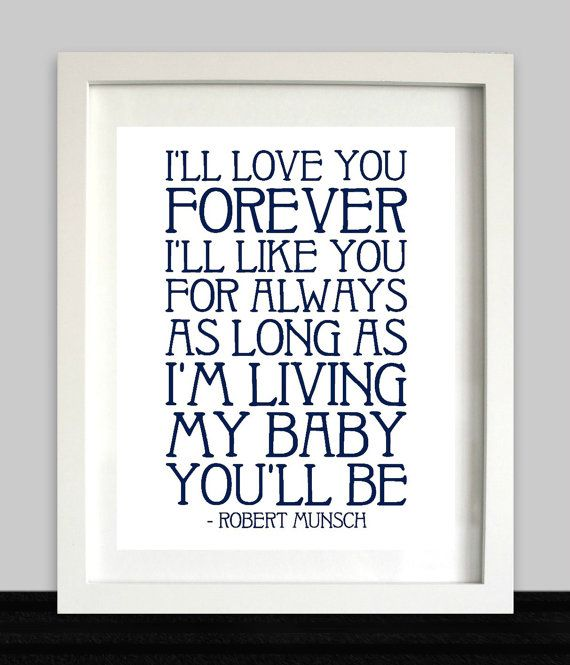 I Love You Forever I Like You For Always Quote Interesting I'll Love You Forever Printable  My Baby You'll Be  Nursery
