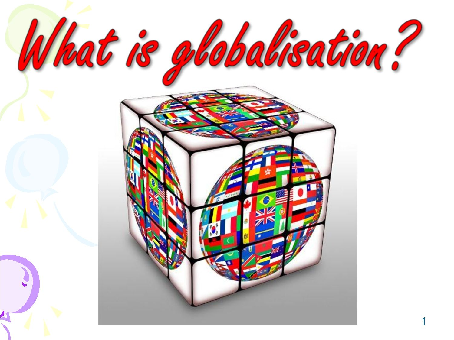 Globalisation is countries increasingly connected