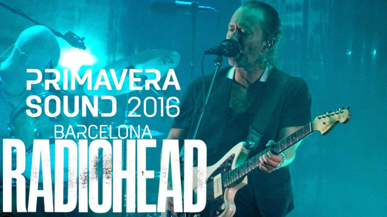 RADIOHEAD PRIMAVERA SOUND 2016 Radiohead, Pyramid song