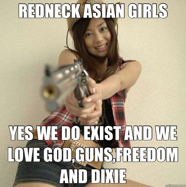 88b616920003f605c786b33c015997a4 redneck asian girls yes we do exist and we love god,guns,freedom and