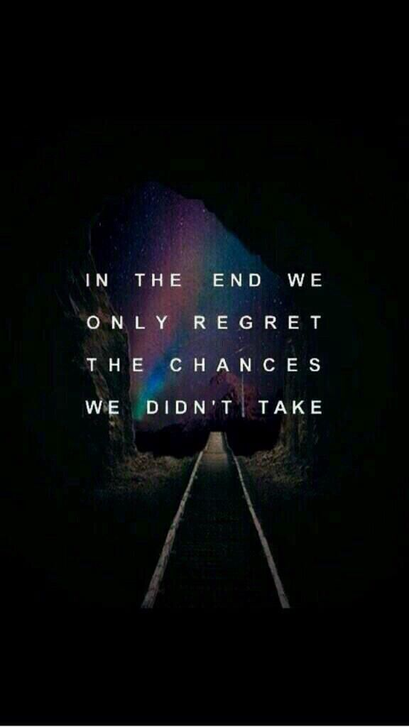 Grab those opportunities or else you'll regret if you don't. #yolo