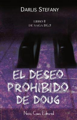 El Deseo Prohibido De Doug Bg 5 Libro 2 Disponible En Librerías Leer Libros Gratis Libros De Leer Libros Gratis