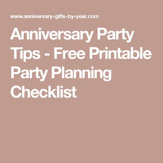 Anniversary Party Tips Free Printable Party Planning Checklist Party Planning Checklist Party Printables Free Anniversary Parties