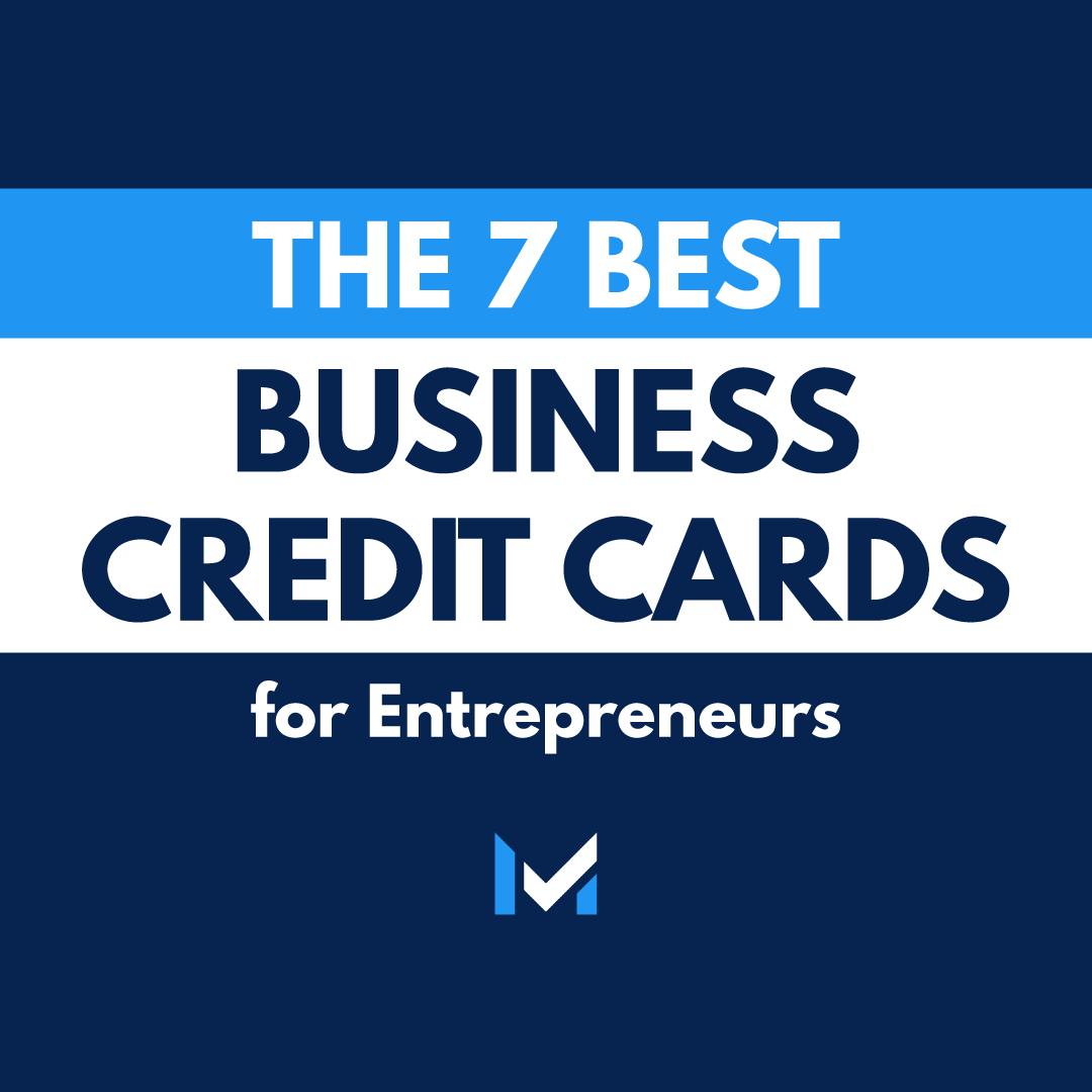 Best Business Credit Cards For Startups Entrepreneurs Business Credit Cards Best Credit Cards Entrepreneur Startups