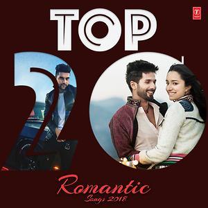 Top 20 Romantic Songs 2018 Songs Download Top 20 Romantic Songs 2018 Songs Mp3 Free Online Movie Songs Hungam Romantic Songs Songs Latest Music Videos