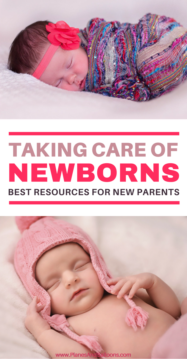 Caring for your newborn 9 extensive resources all new parents need