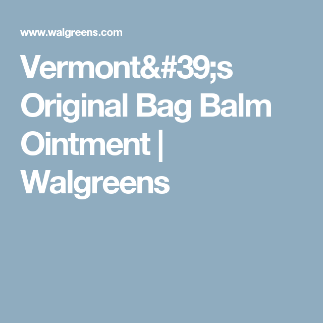 Bag Vermont S Original Balm Ointment Walgreens
