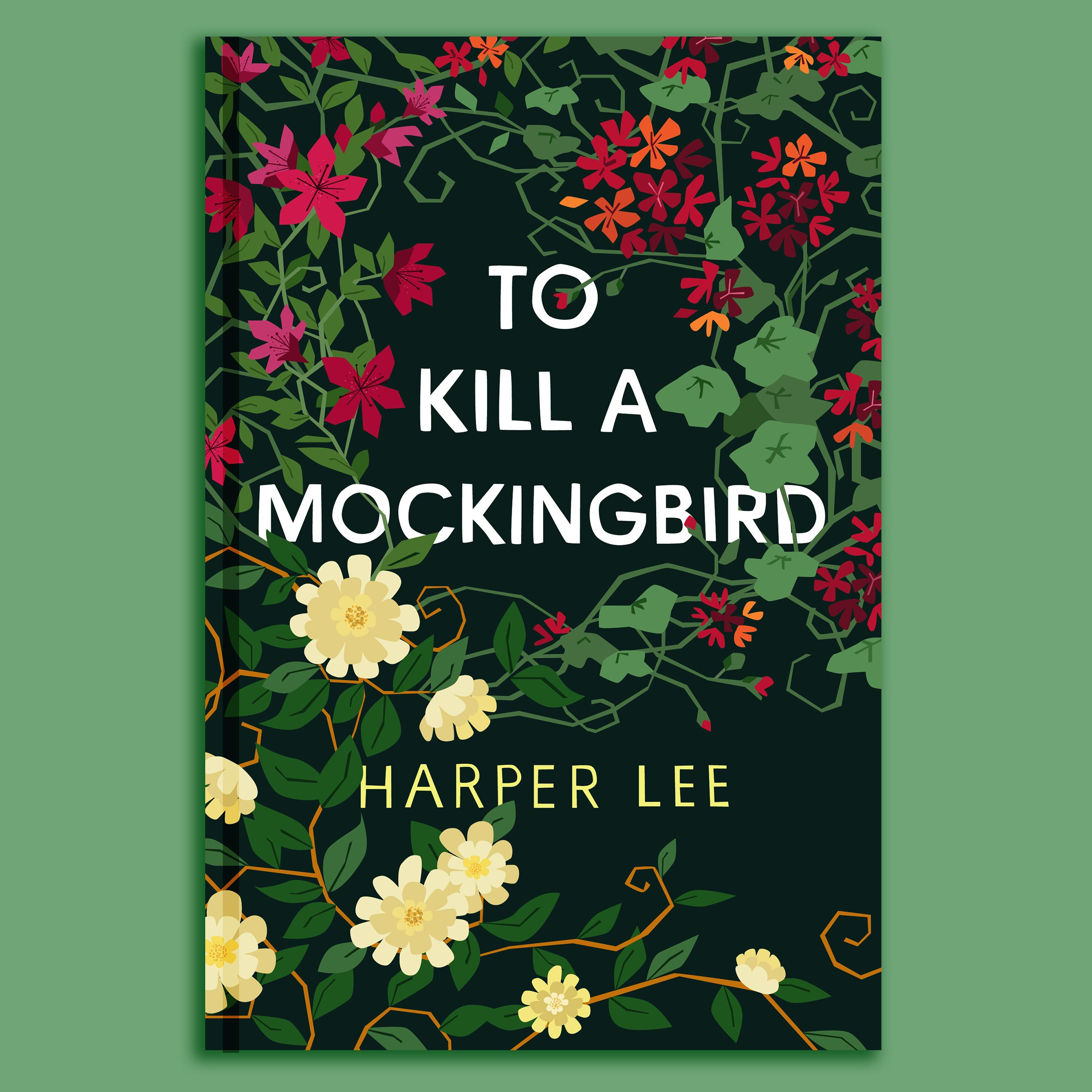 To Kill A Mockingbird Jacket Design By The Woodbine Workshop The Cover Focuses On The Relevance Of The Floral S Book Design Beautiful Book Covers Book Cover