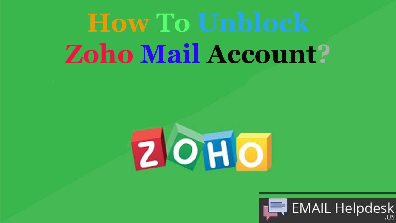 How To Unblock Zoho Mail Account And How To Solve Zoho Mail Attachment Error Mail Account Accounting Zoho